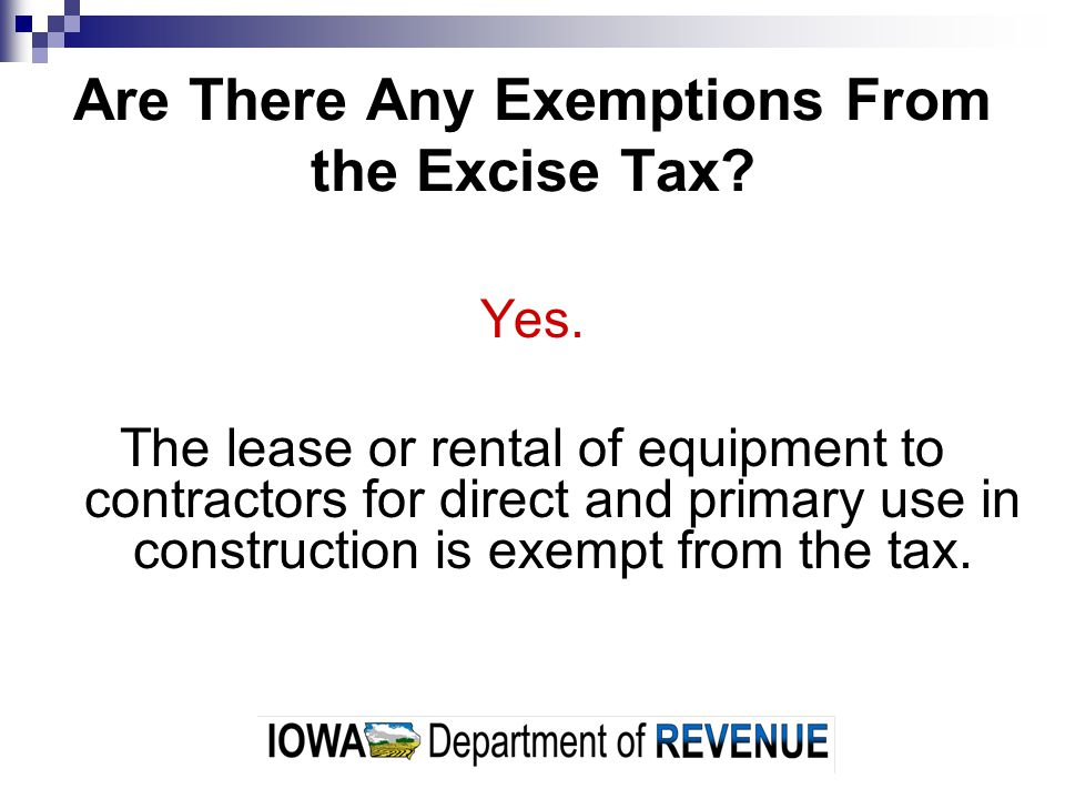 Are There Any Exemptions From the Excise Tax. Yes.