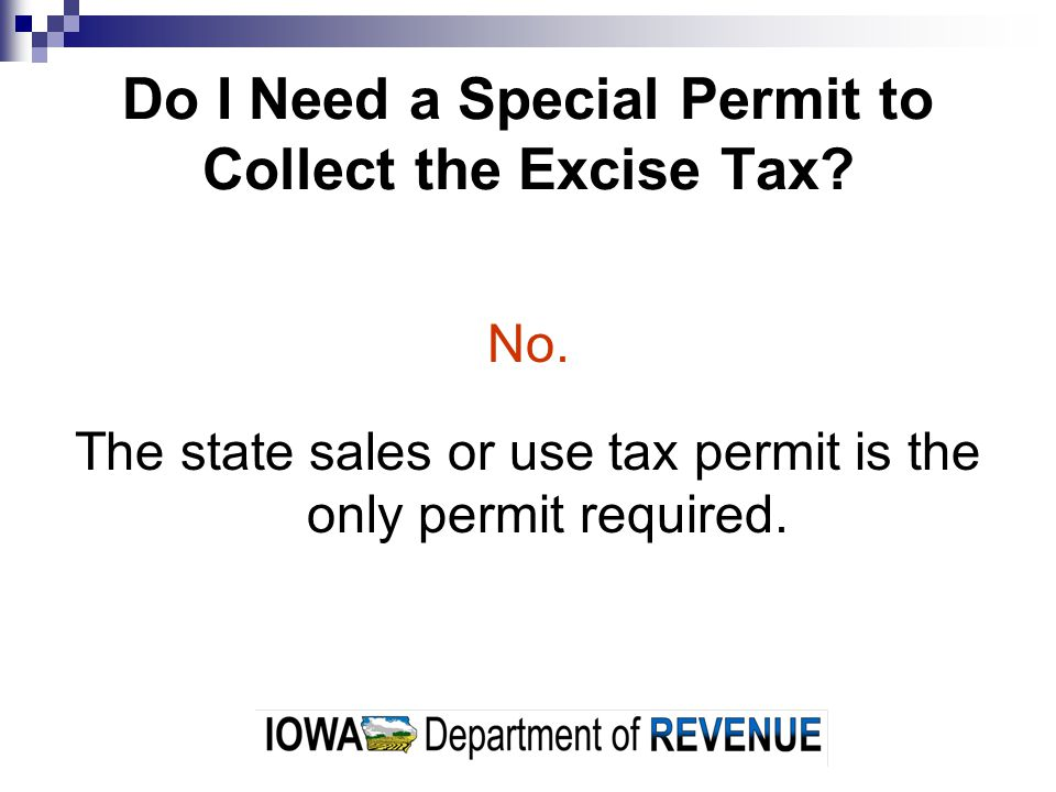 Do I Need a Special Permit to Collect the Excise Tax.