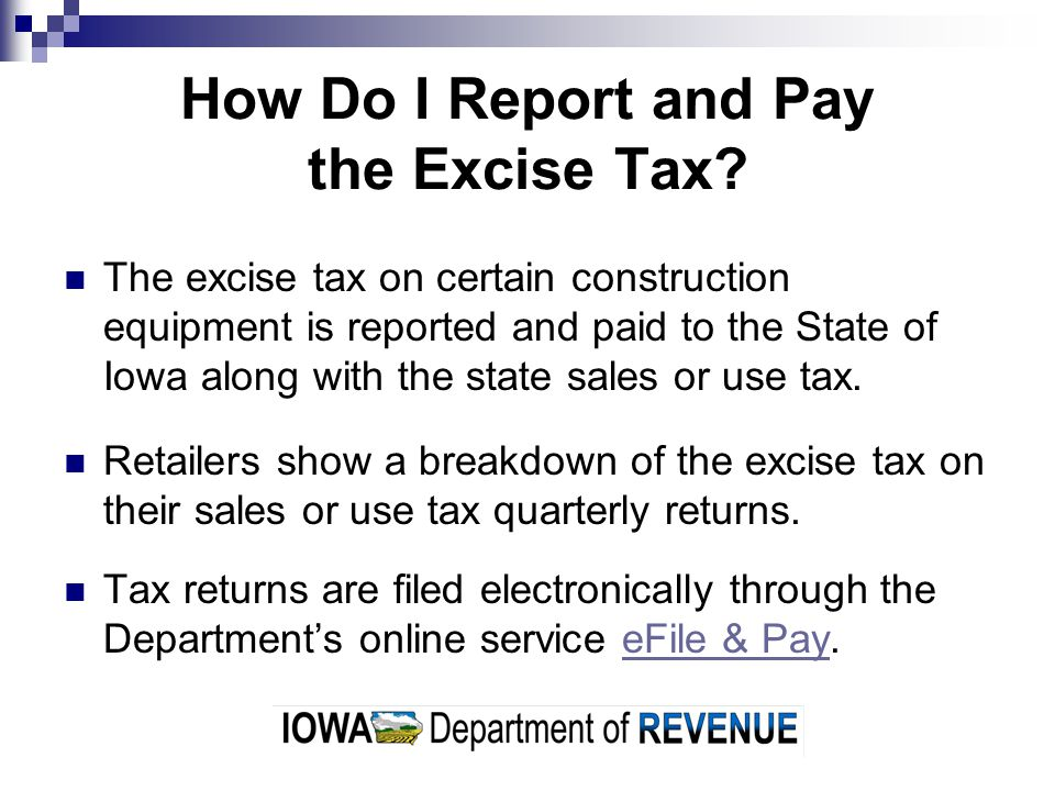 How Do I Report and Pay the Excise Tax.