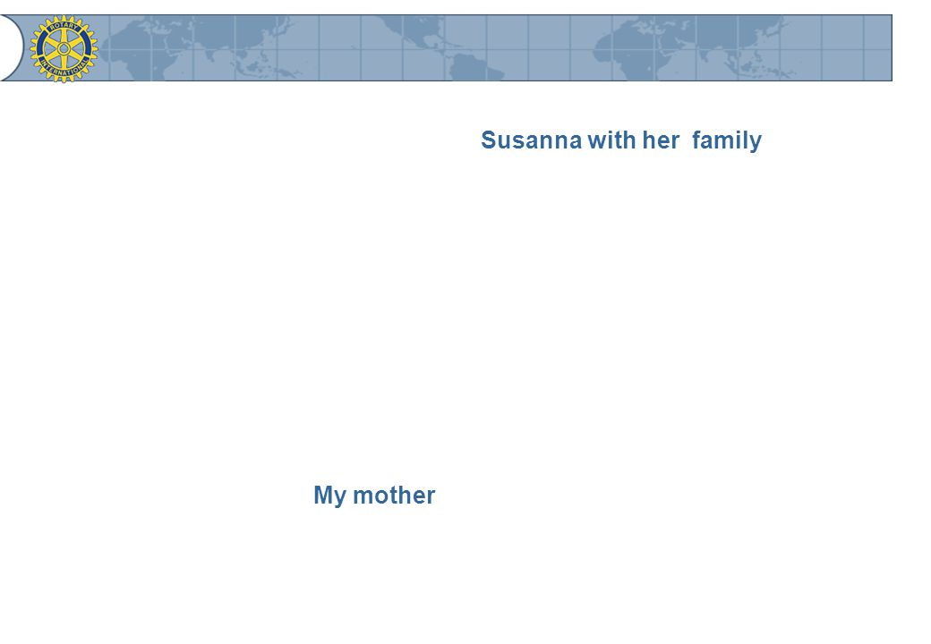 Susanna with her family My mother