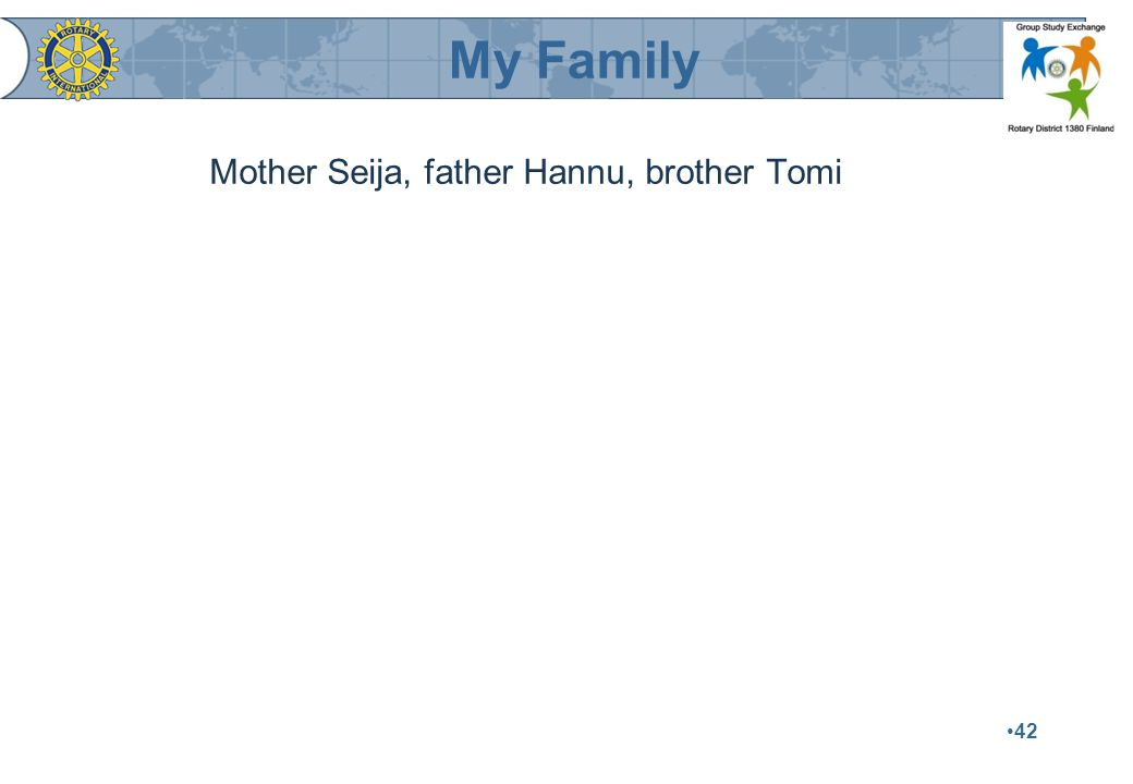 42 Mother Seija, father Hannu, brother Tomi My Family