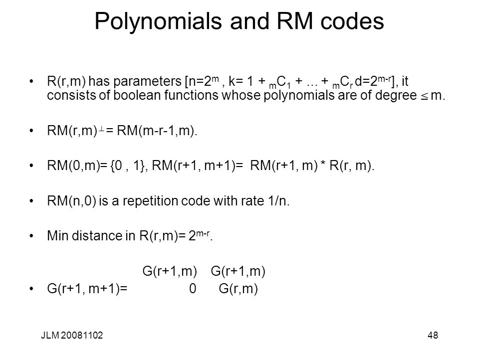 48 Polynomials and RM codes R(r,m) has parameters [n=2 m, k= 1 + m C 1 +...