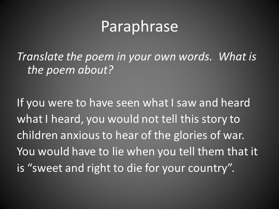 Paraphrase Translate the poem in your own words. What is the poem about? If you were to have seen what I saw and heard what I heard, you would not tel