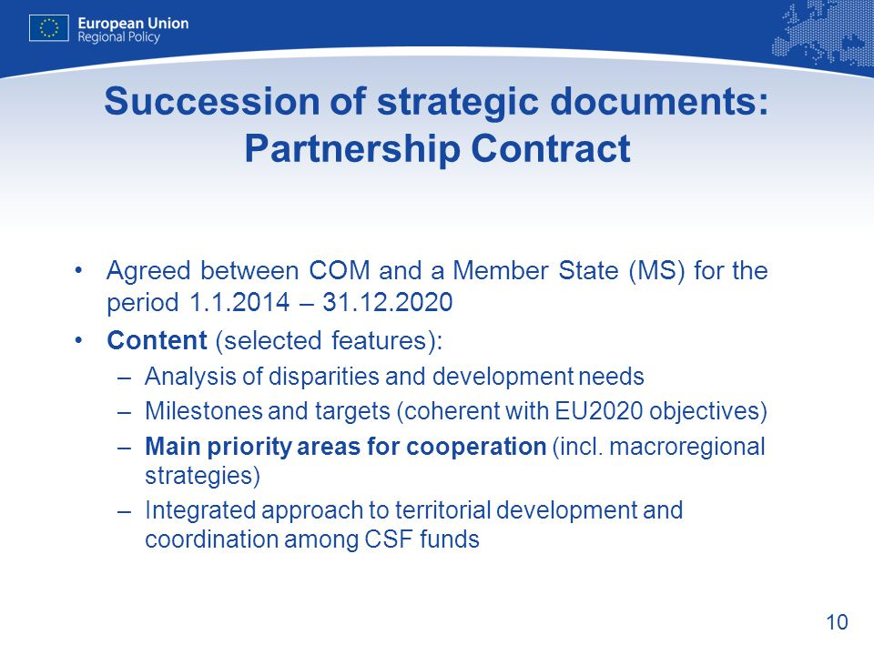 10 Succession of strategic documents: Partnership Contract Agreed between COM and a Member State (MS) for the period 1.1.2014 – 31.12.2020 Content (se
