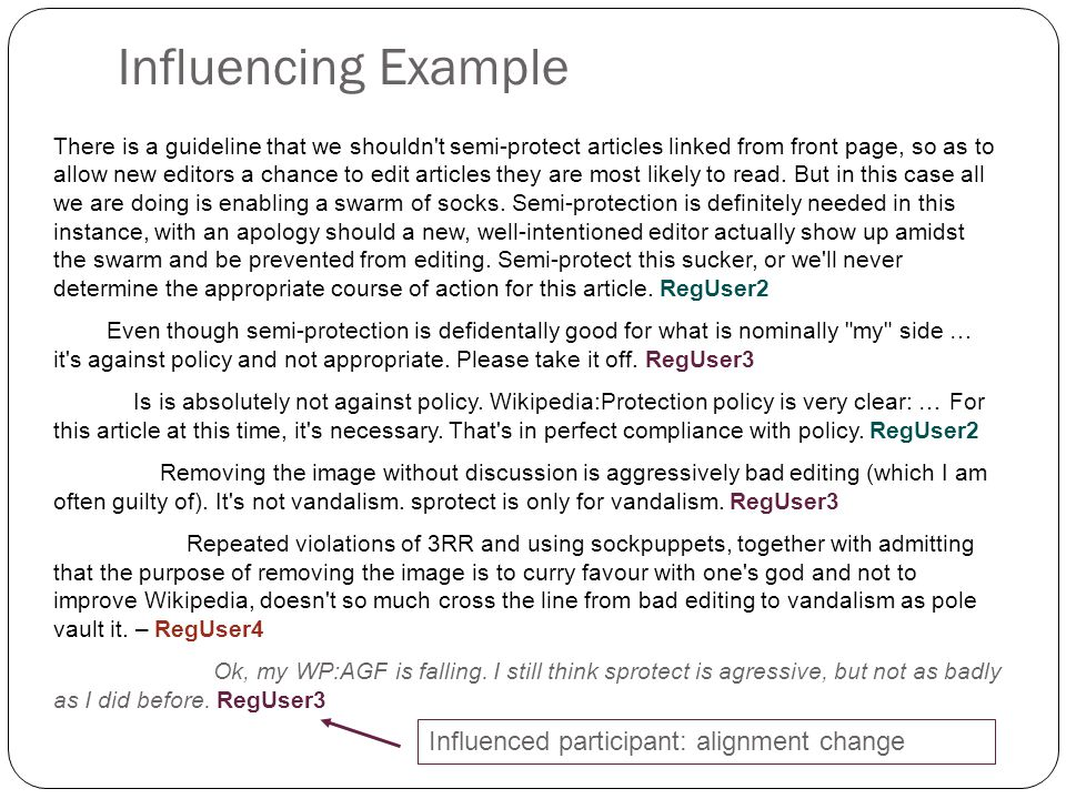 Influencing Example There is a guideline that we shouldn t semi-protect articles linked from front page, so as to allow new editors a chance to edit articles they are most likely to read.