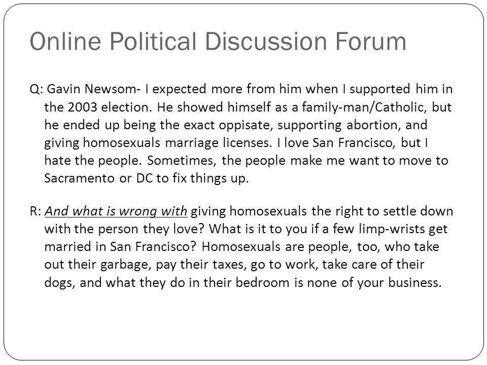 Online Political Discussion Forum Q: Gavin Newsom- I expected more from him when I supported him in the 2003 election.