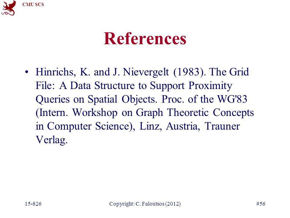 CMU SCS 15-826Copyright: C. Faloutsos (2012)#56 References Hinrichs, K.