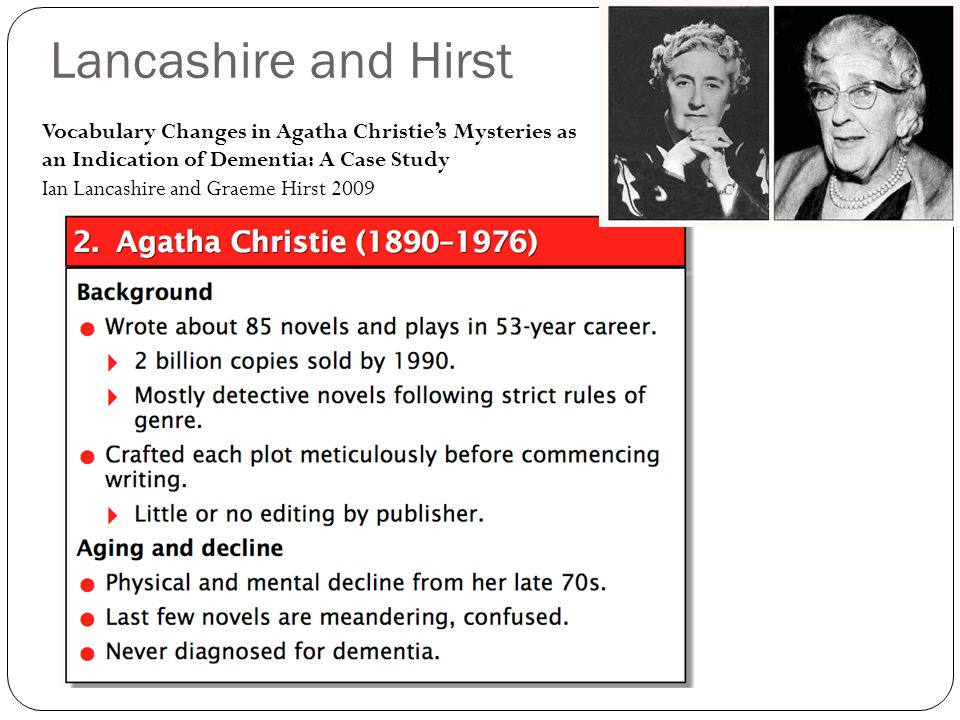 Lancashire and Hirst Vocabulary Changes in Agatha Christie's Mysteries as an Indication of Dementia: A Case Study Ian Lancashire and Graeme Hirst 2009