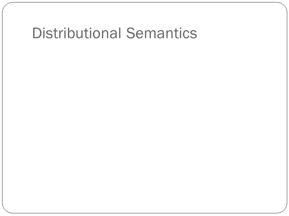 Distributional Semantics
