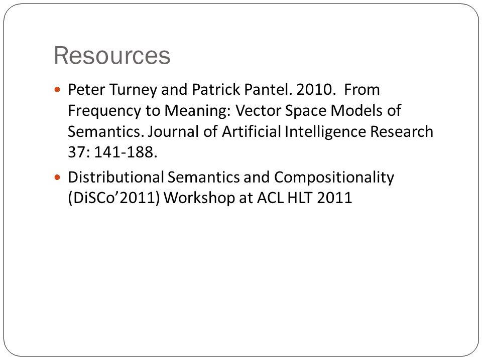 Resources Peter Turney and Patrick Pantel.2010.