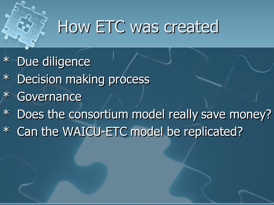How ETC was created * Due diligence * Decision making process * Governance * Does the consortium model really save money.