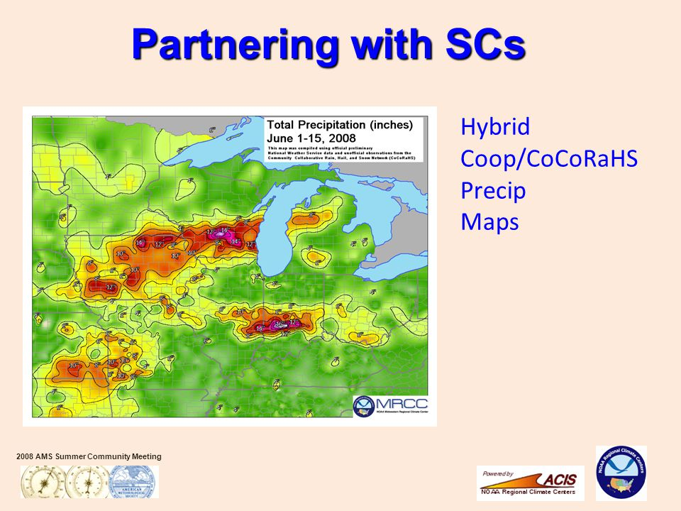 2008 AMS Summer Community Meeting Partnering with SCs Hybrid Coop/CoCoRaHS Precip Maps