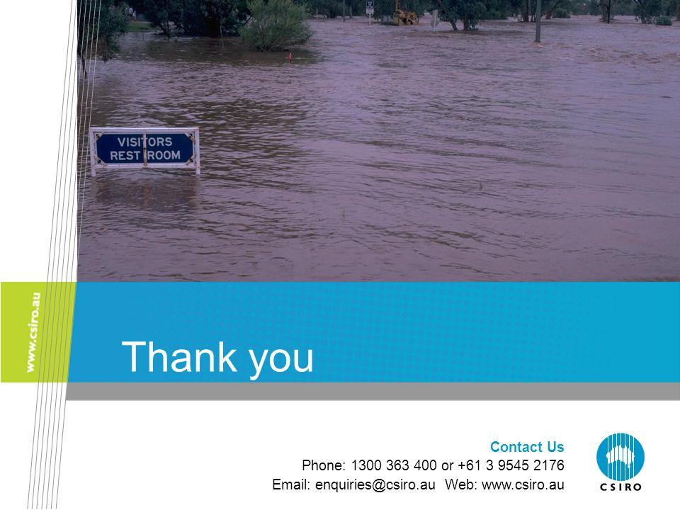 Contact Us Phone: 1300 363 400 or +61 3 9545 2176 Email: enquiries@csiro.au Web: www.csiro.au Thank you