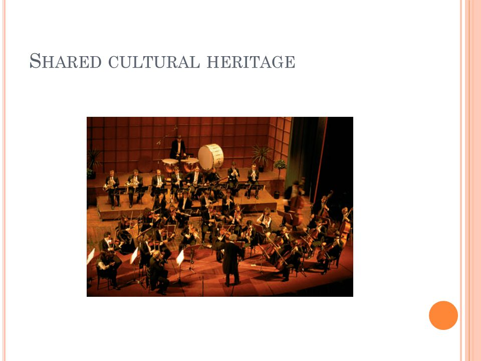 S HARED CULTURAL HERITAGE