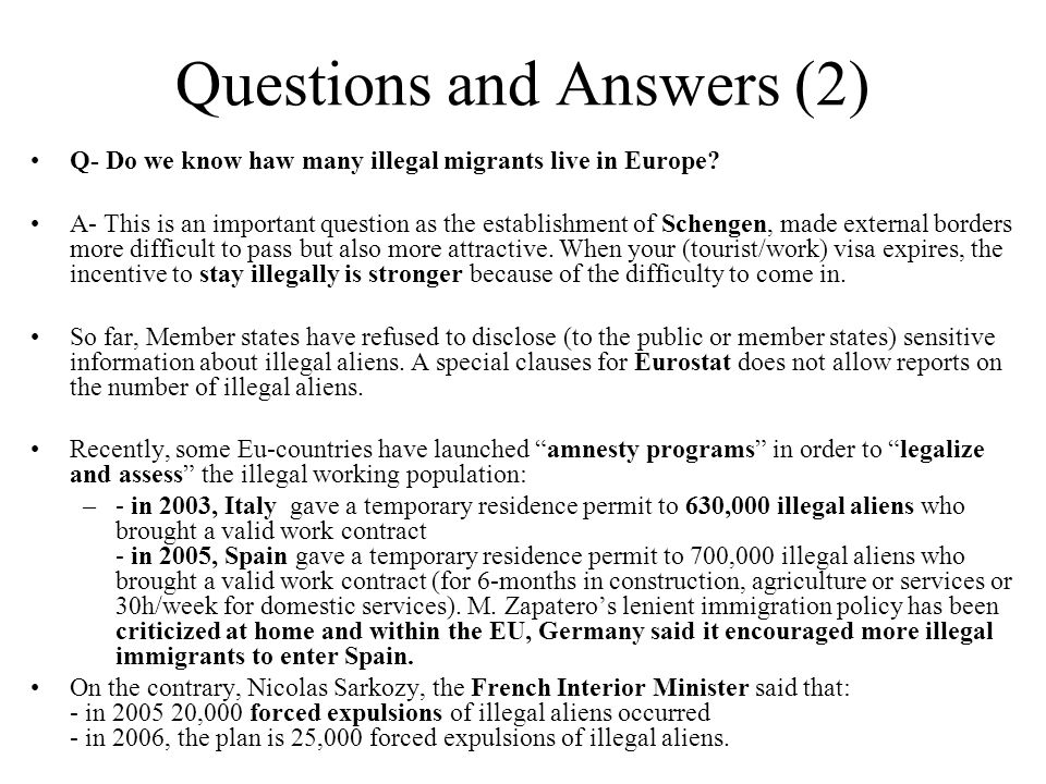 Questions and Answers (2) Q- Do we know haw many illegal migrants live in Europe.