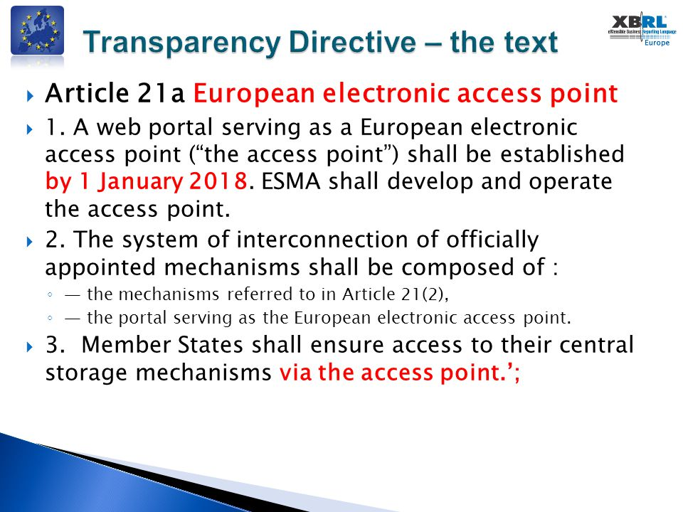 " Article 21a European electronic access point  1. A web portal serving as a European electronic access point (""the access point"") shall be establish"