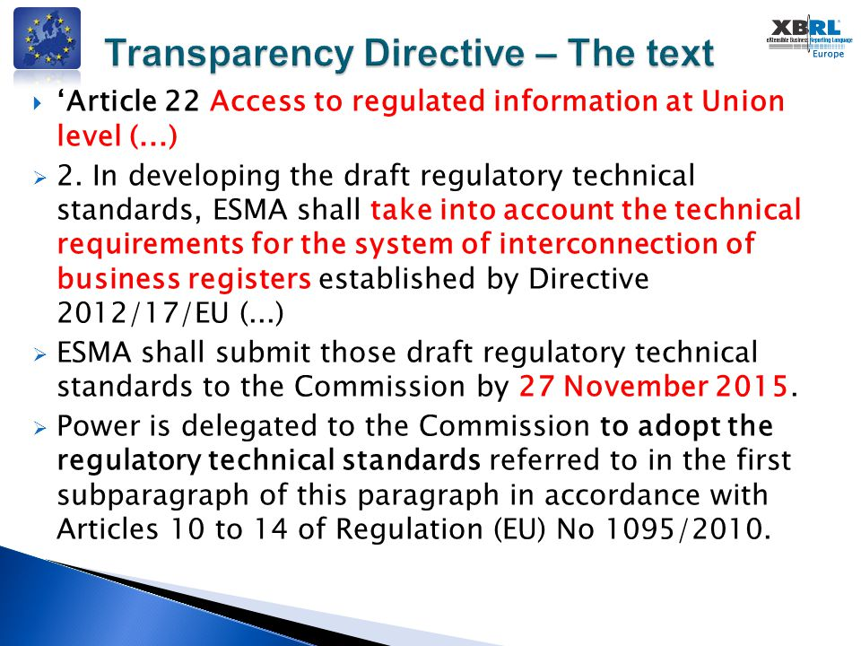  'Article 22 Access to regulated information at Union level (...)  2. In developing the draft regulatory technical standards, ESMA shall take into a