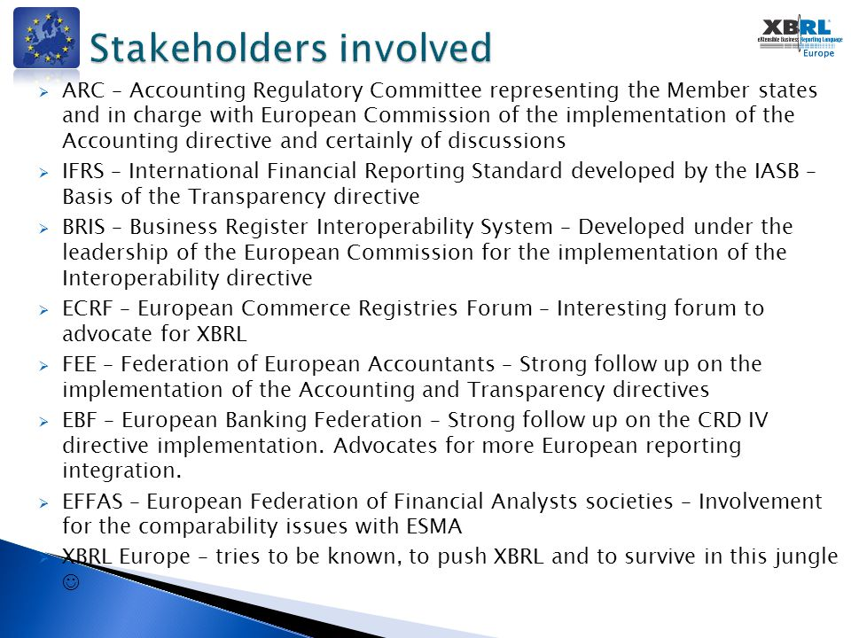  ARC – Accounting Regulatory Committee representing the Member states and in charge with European Commission of the implementation of the Accounting