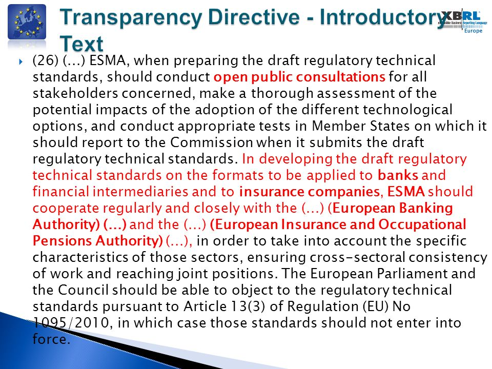  EU Business Register WG (Thomas Verdin) ◦ Purpose : to increase the coordination and interoperability for European Business Register s XBRL efforts and taxonomies ◦ Work on the implementation of the European Directive for the interconnection of the BRs and on the taxonomy xEBR which reached the V7 version in including the BACH scheme.