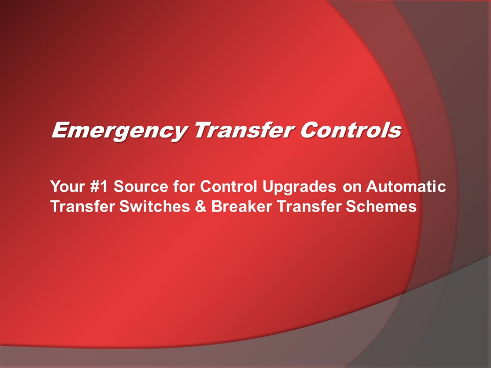 Upgrade any ATS with the PMCP Controller A 400 AMP ATS Upgrade (Pharmaceutical Plant) Upgraded a 7000 Series ATS with the PMCP Controller (University site) Emergency Transfer Controls