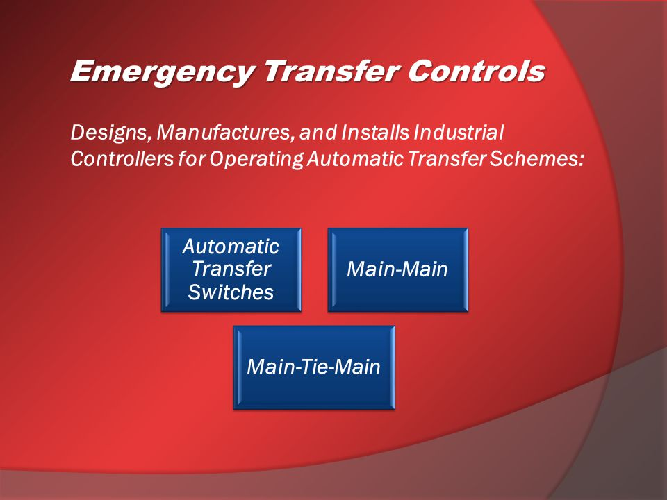 You can Contact us to discuss your Transfer Scheme Application or Upgrade Project(s) Emergency Transfer Controls 251 Nuthatch Court Three Bridges, NJ 08887 Office: 908-782-1794 Cell: 908-310-7741 Email: joeragland@etccontrols Website: www.etccontrols.com Emergency Transfer Controls