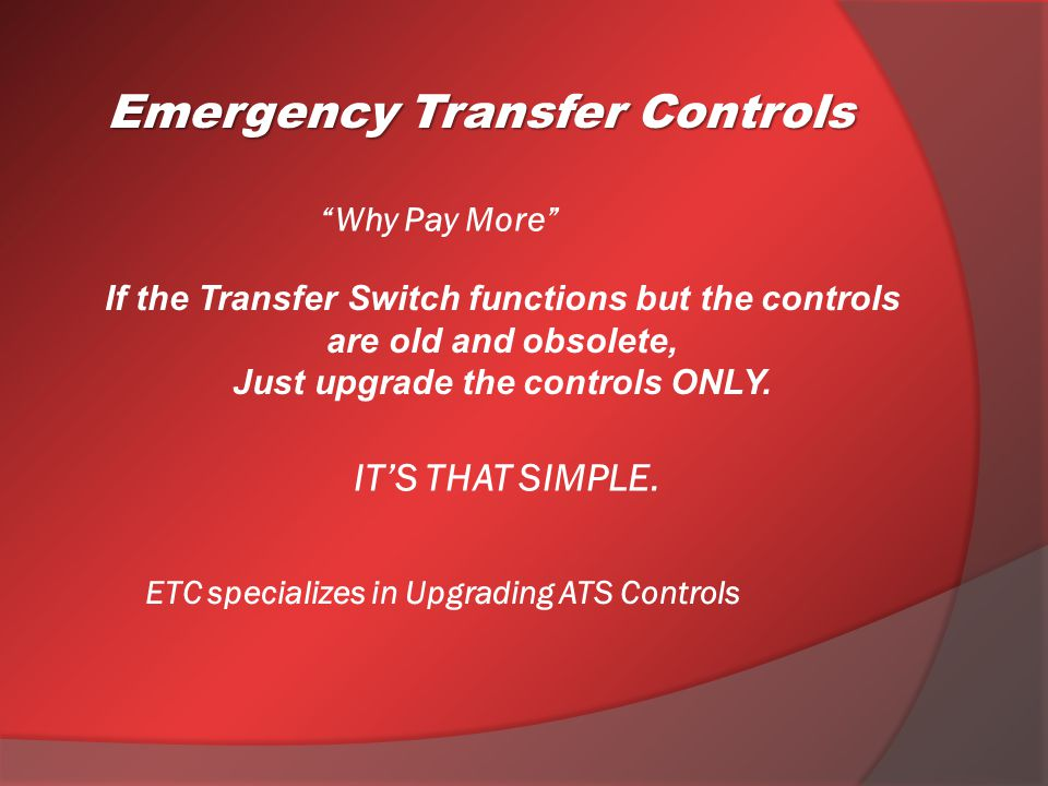 ATS Accessories: Emergency Transfer Controls Universal Add-On Panel (UAP): Configurable for Various ATS Accessories And Controls Breaker Add-On Panel:  Breaker Control Schemes: MM & MTM  AC & DC Breaker Controls  Load Dump  Load Disconnect  Function 83 & Alarms  Customized Breaker Schemes