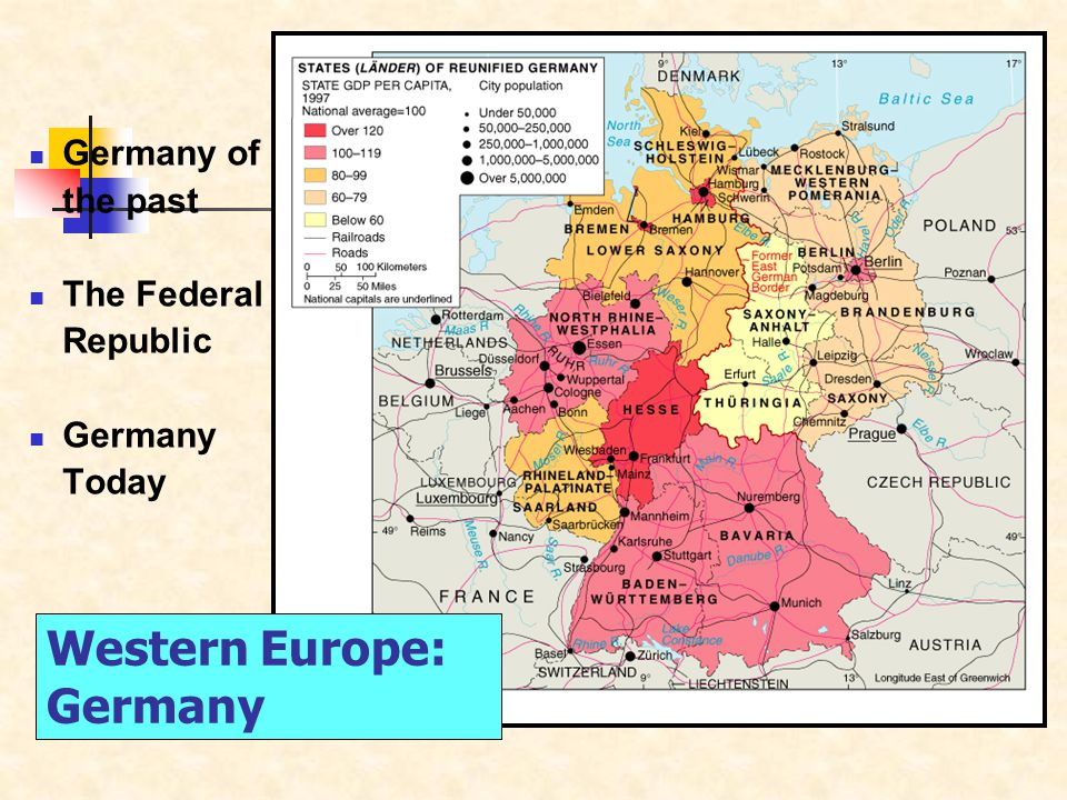 Western Europe: Germany Germany of the past The Federal Republic Germany Today