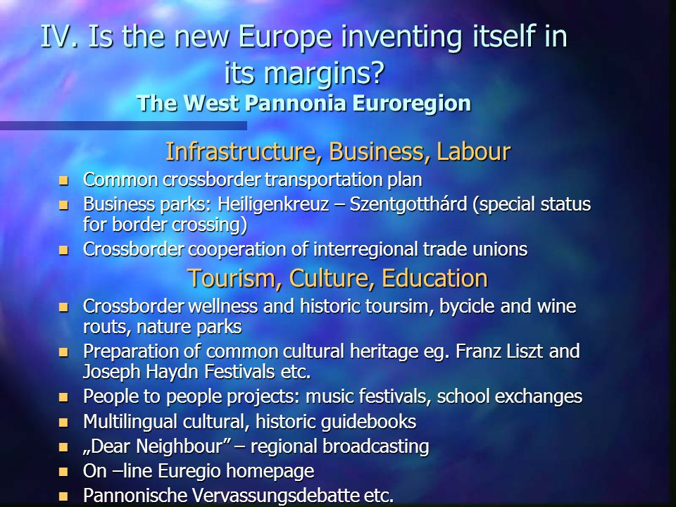 IV. Is the new Europe inventing itself in its margins.