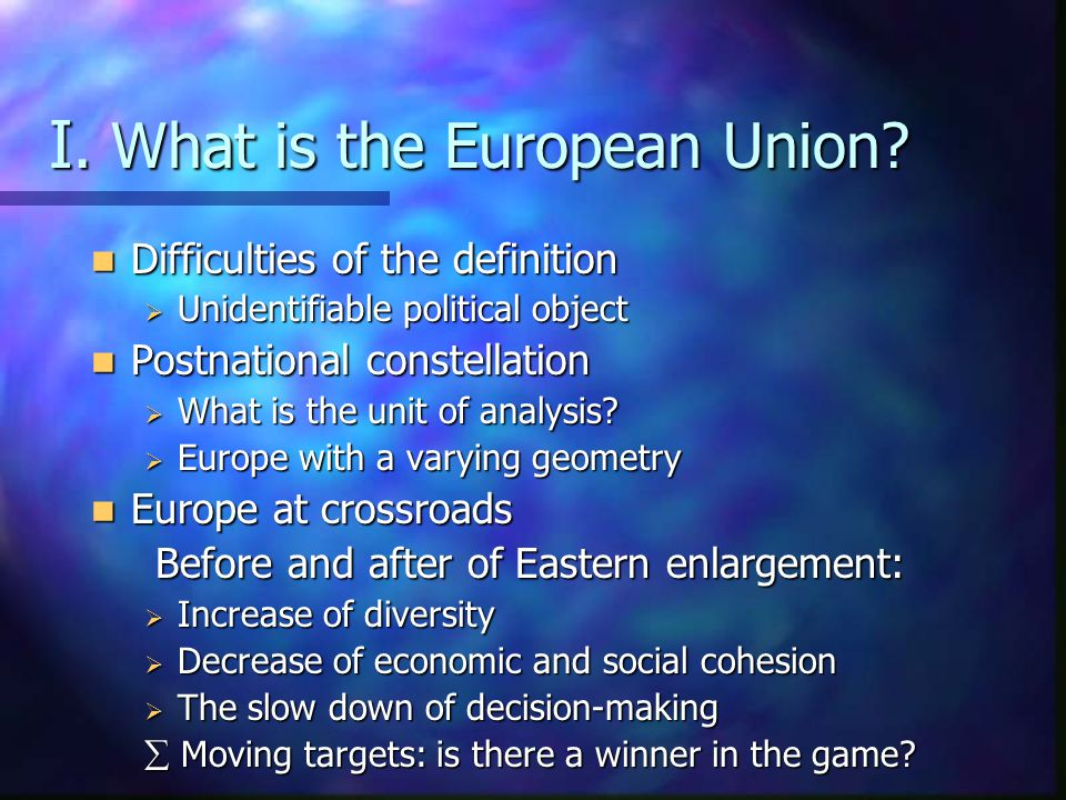 I. What is the European Union.