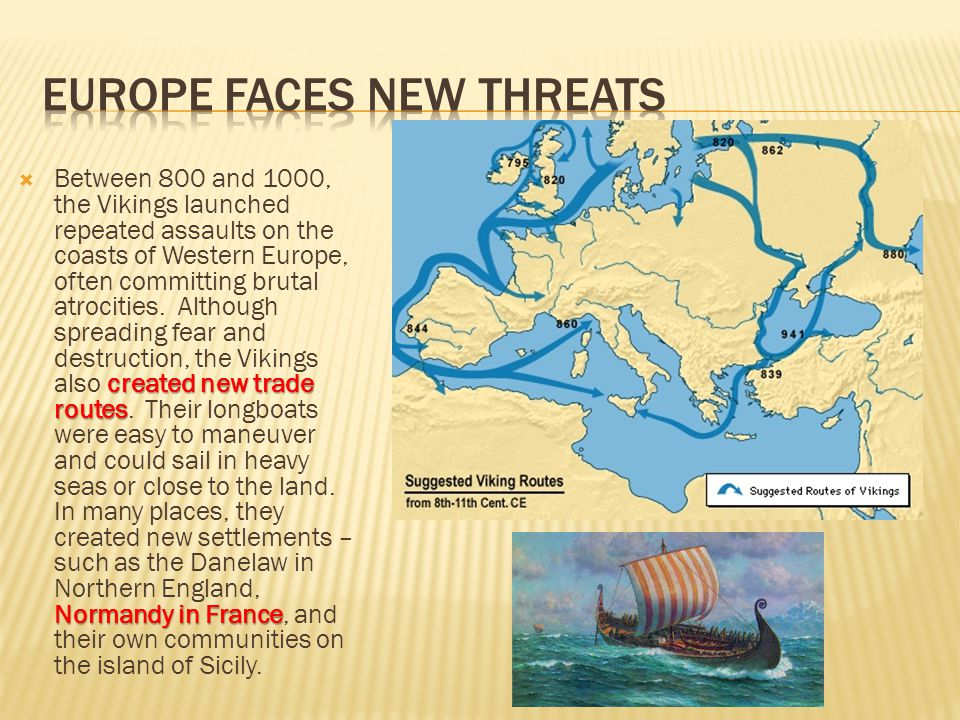 created new trade routes Normandy in France  Between 800 and 1000, the Vikings launched repeated assaults on the coasts of Western Europe, often comm