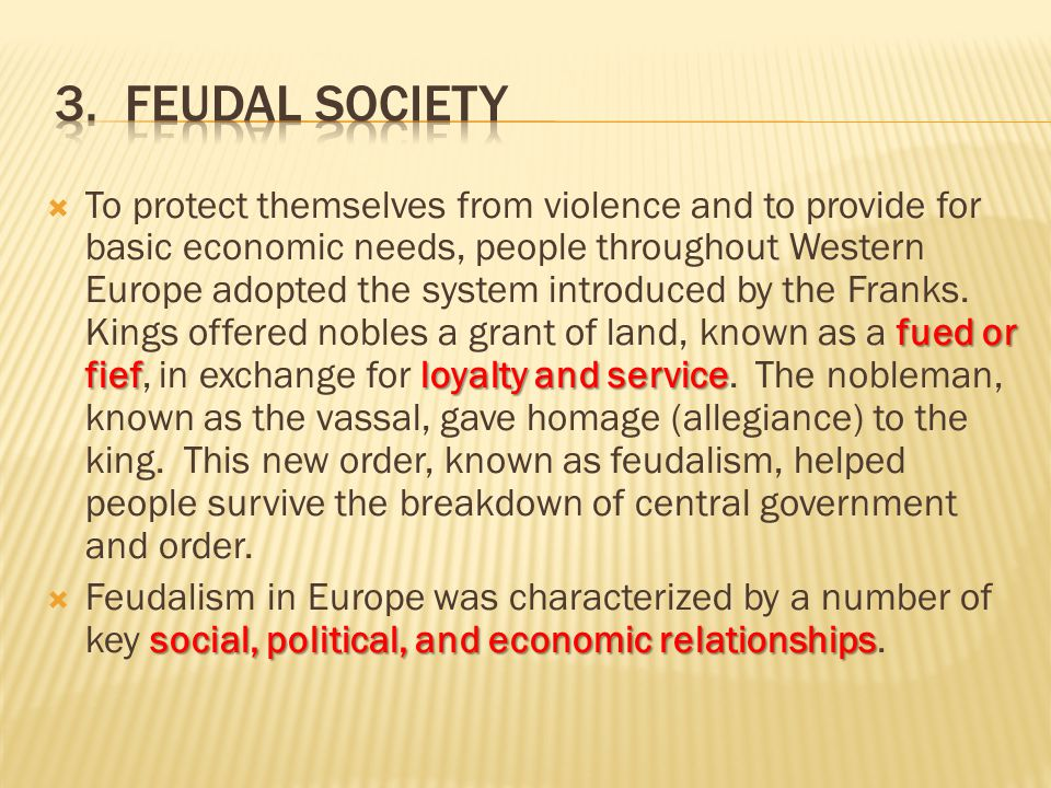 fued or fiefloyalty and service  To protect themselves from violence and to provide for basic economic needs, people throughout Western Europe adopte