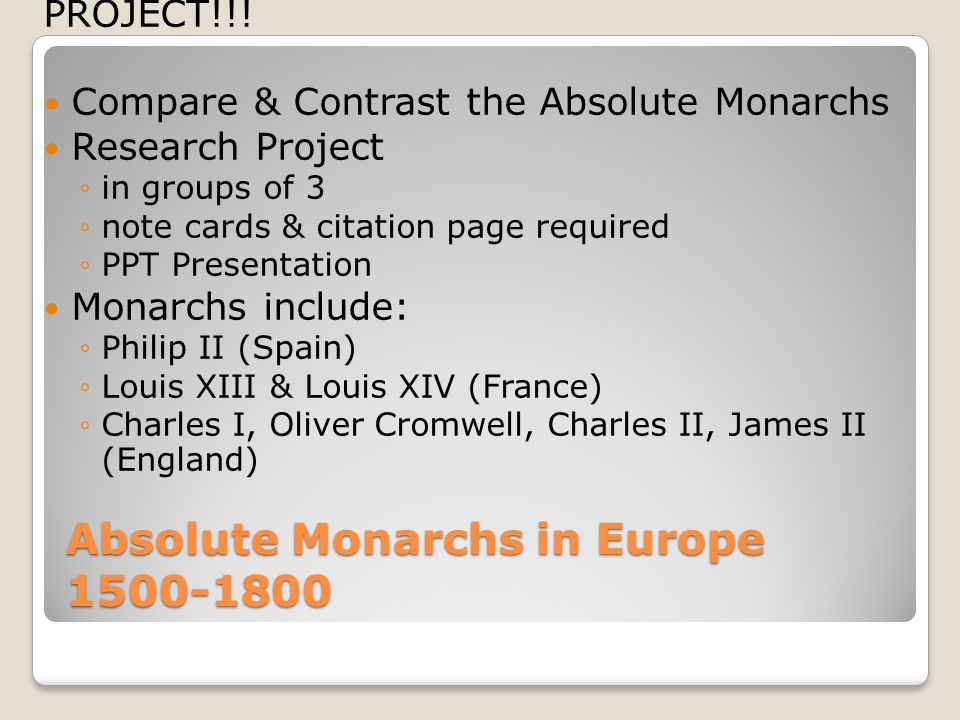 Absolute Monarchs in Europe 1500-1800 PROJECT!!.