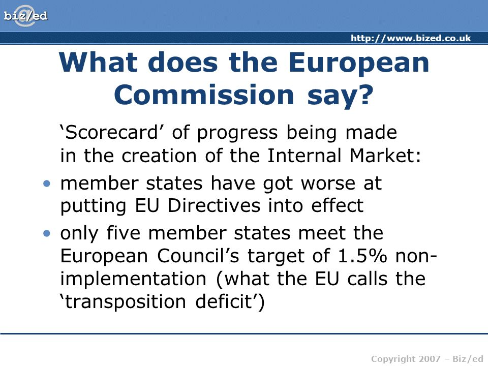 http://www.bized.co.uk Copyright 2007 – Biz/ed What does the European Commission say.