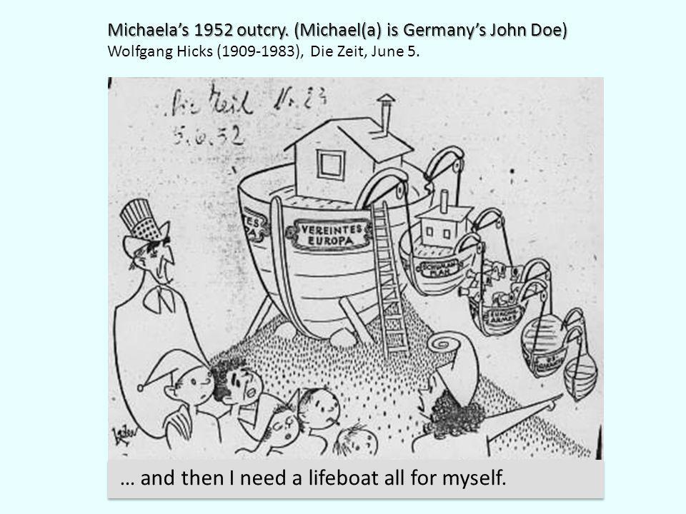 … and then I need a lifeboat all for myself. Michaela's 1952 outcry.