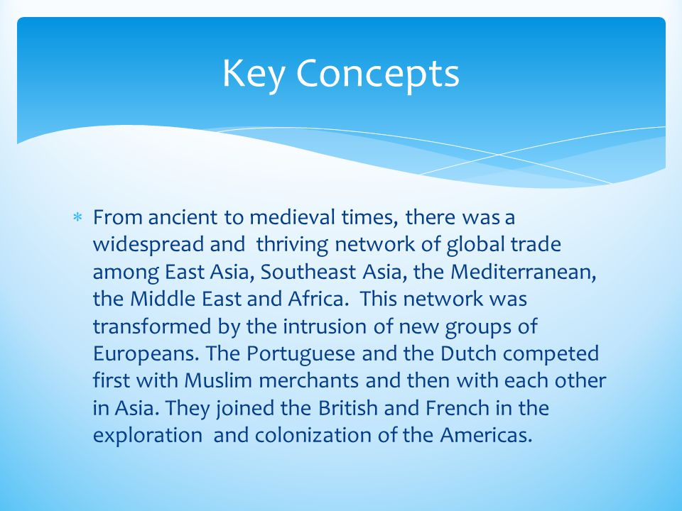  From ancient to medieval times, there was a widespread and thriving network of global trade among East Asia, Southeast Asia, the Mediterranean, the