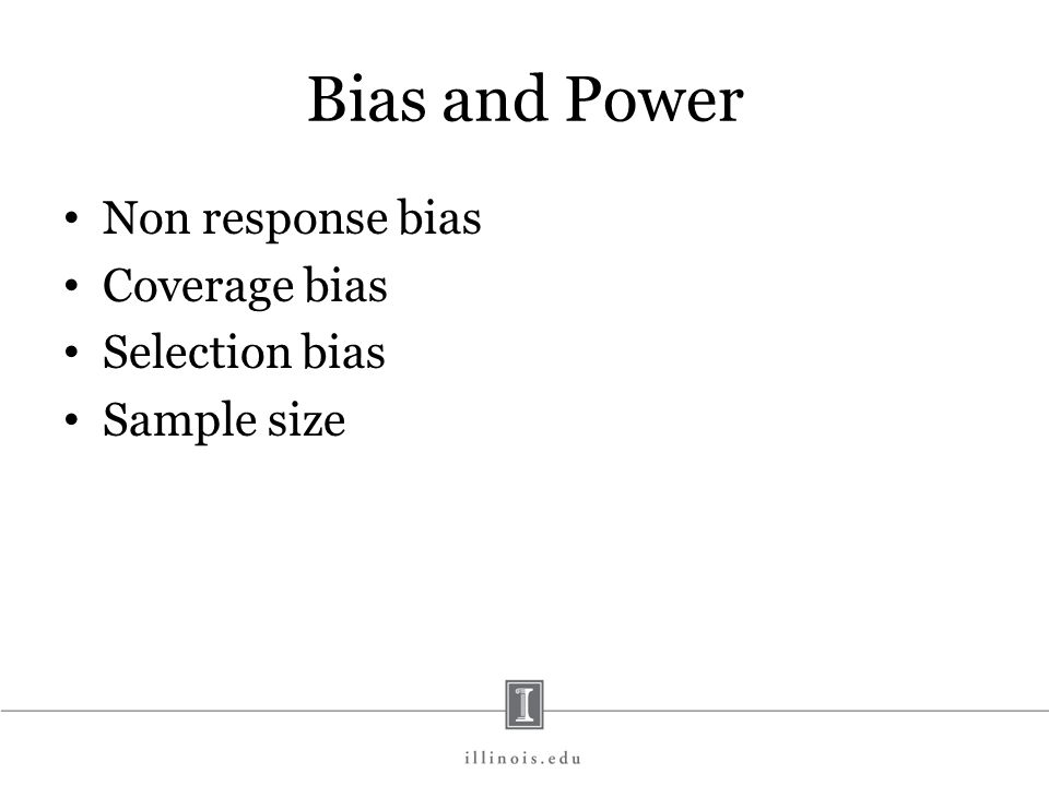 Bias and Power Non response bias Coverage bias Selection bias Sample size