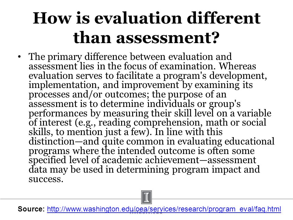 How is evaluation different than assessment? The primary difference between evaluation and assessment lies in the focus of examination. Whereas evalua
