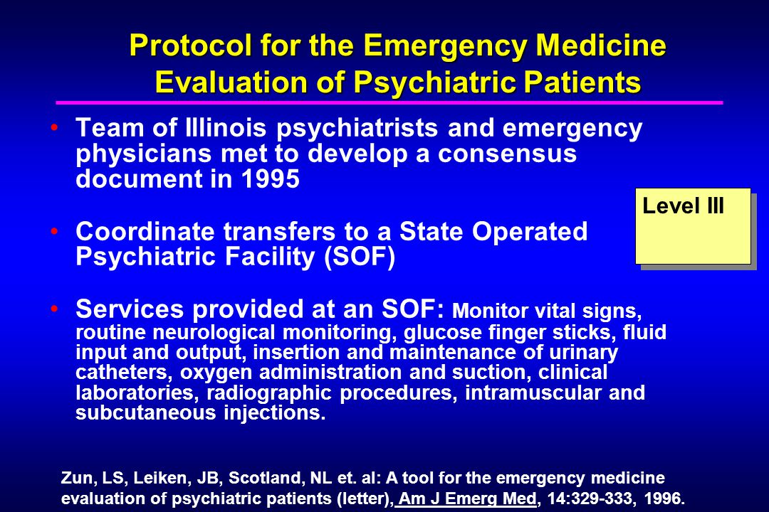 Protocol for the Emergency Medicine Evaluation of Psychiatric Patients Team of Illinois psychiatrists and emergency physicians met to develop a consen