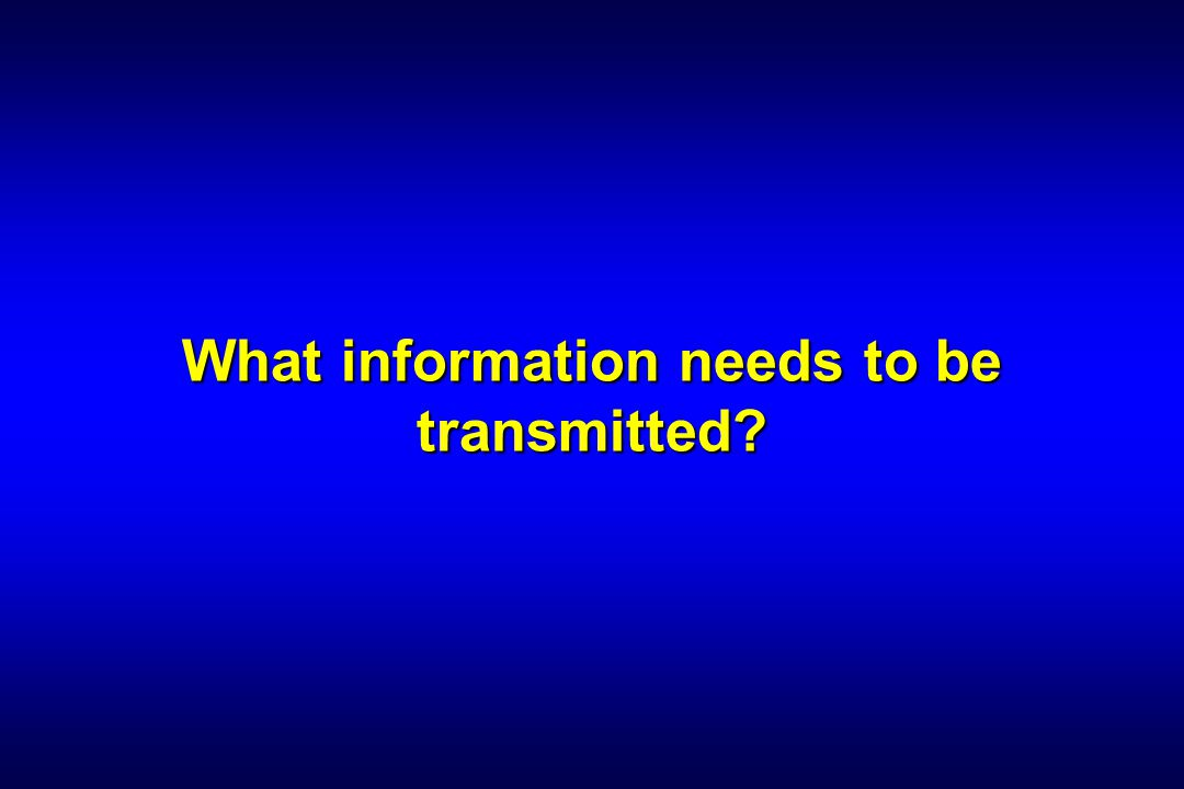 What information needs to be transmitted