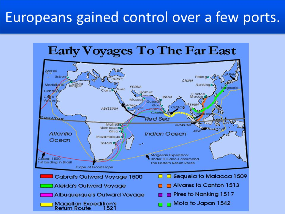 Europeans gained control over a few ports.