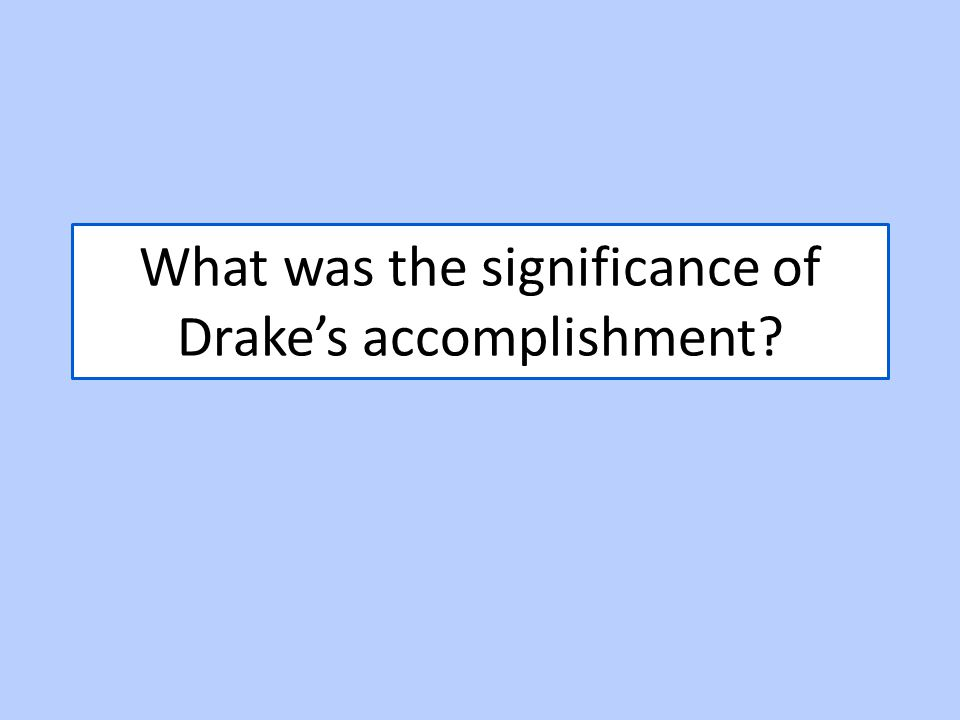 What was the significance of Drake's accomplishment?