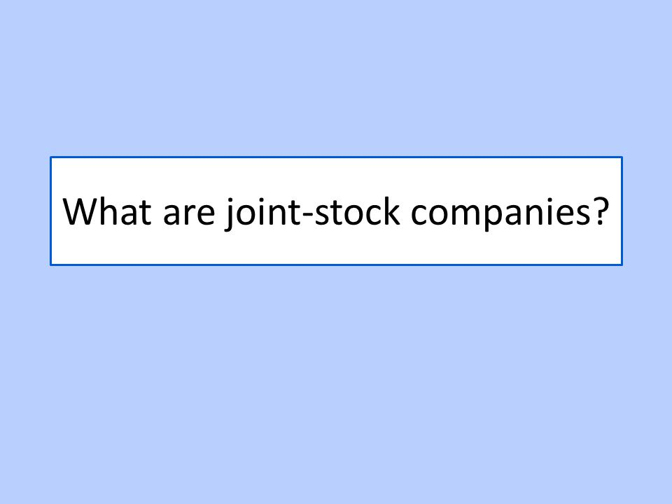 What are joint-stock companies?
