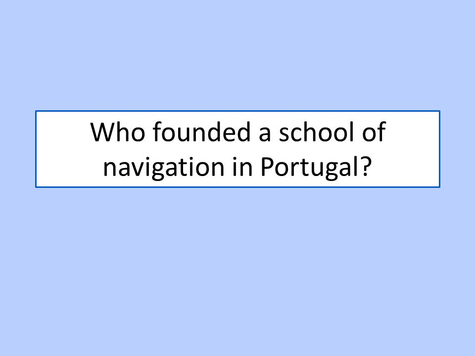 Who founded a school of navigation in Portugal?
