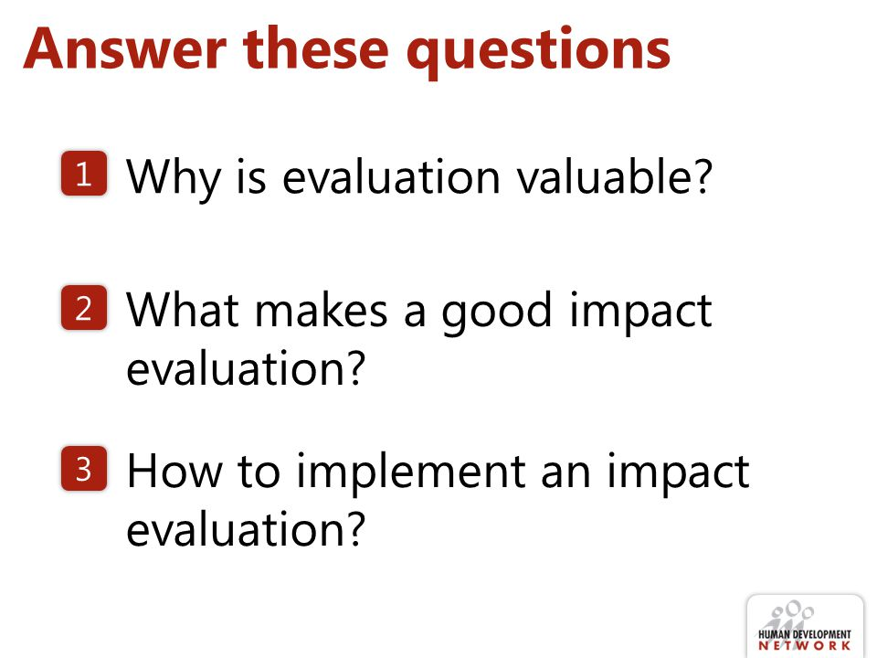 Answer these questions Why is evaluation valuable.