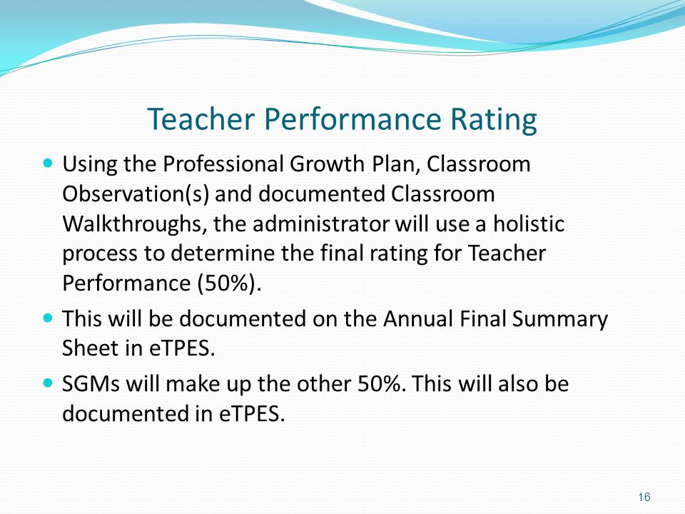 Teacher Performance Rating Using the Professional Growth Plan, Classroom Observation(s) and documented Classroom Walkthroughs, the administrator will