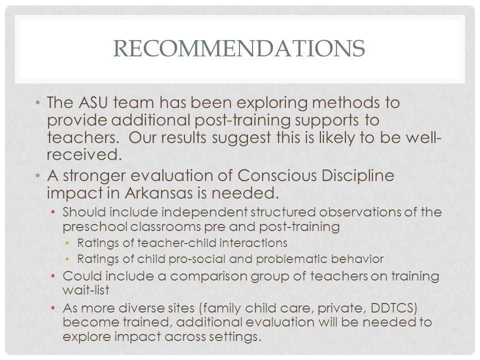 RECOMMENDATIONS The ASU team has been exploring methods to provide additional post-training supports to teachers.