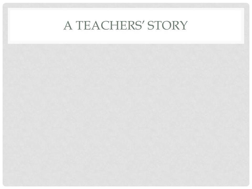 A TEACHERS' STORY