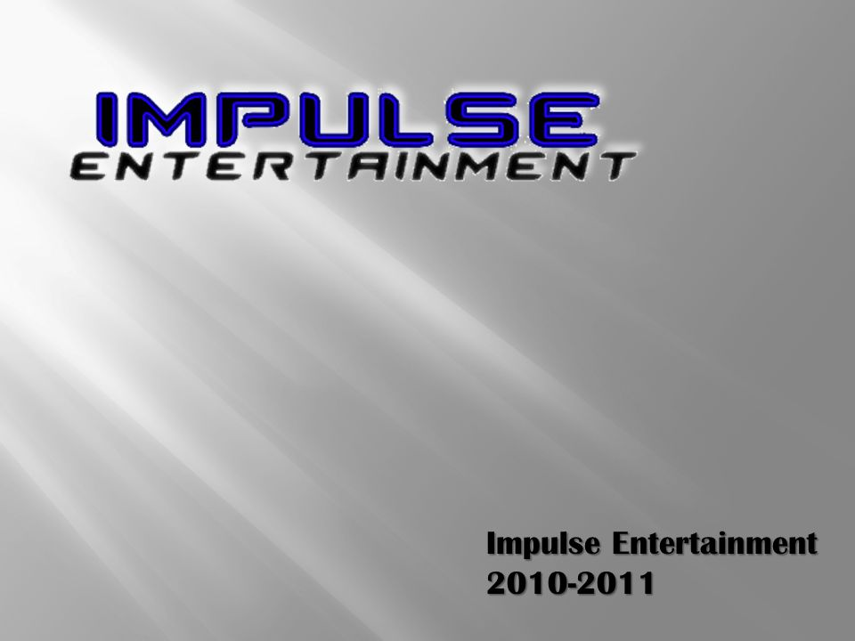 Impulse Entertainment 2010-2011
