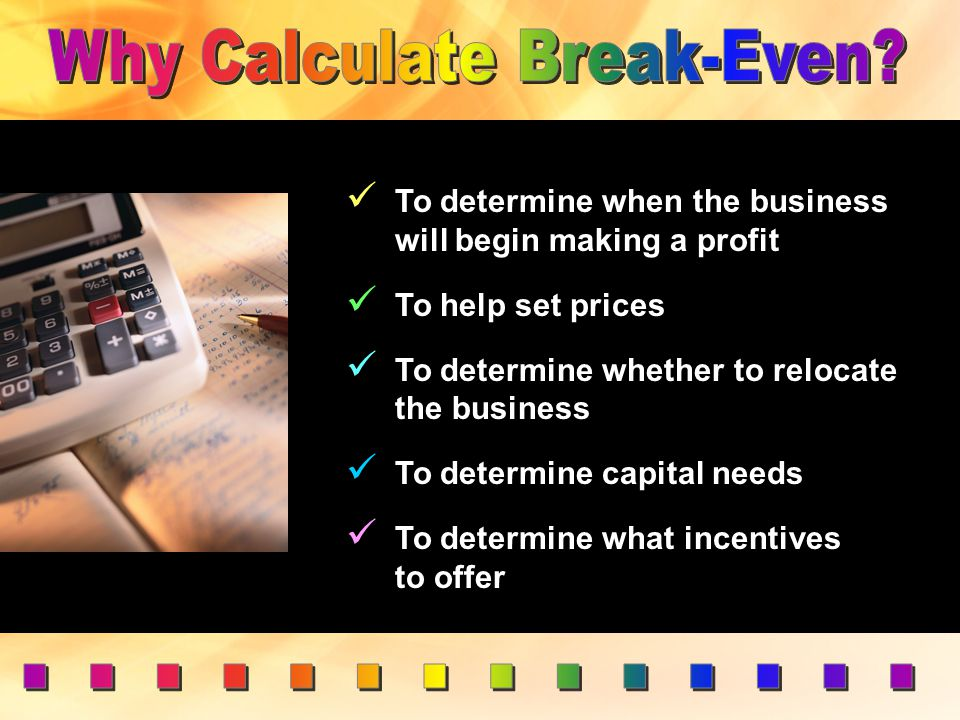  A business does not make a profit until it has passed the break-even point.