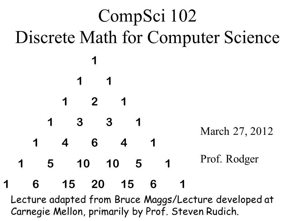CompSci 102 Discrete Math for Computer Science March 27, 2012 Prof.